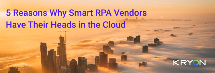 5-Reasons-Smart-RPA-Vendors-Have-Their-Heads-in-the-Cloud
