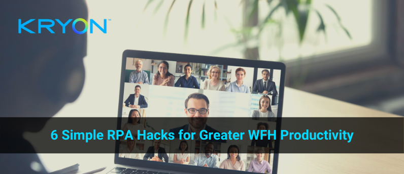 6-rpa-hacks-for-greater-wfh-productivity