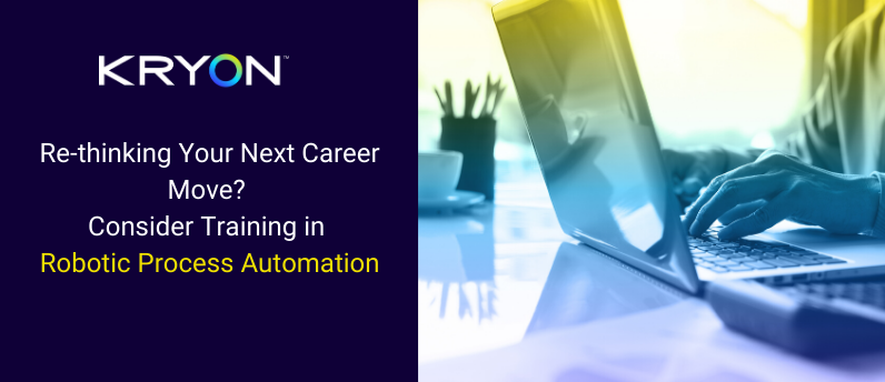 Re-thinking Your Next Career Move? Consider Training in Robotic Process Automation