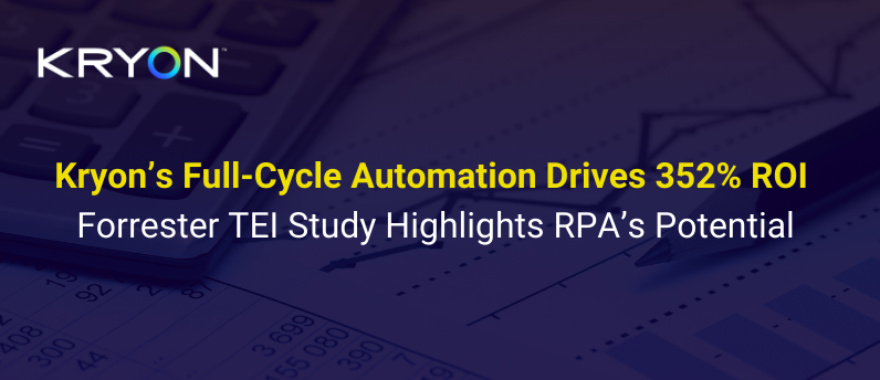 Kryon's Full-Cycle Automation Drives 352% ROI
