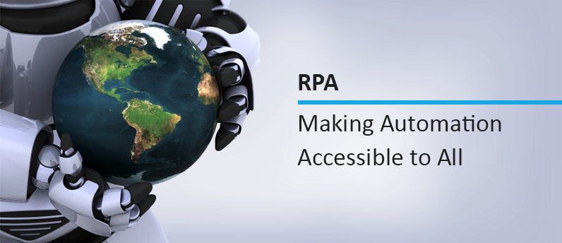 Automation Democratization: How RPA is Making Automation Accessible to All
