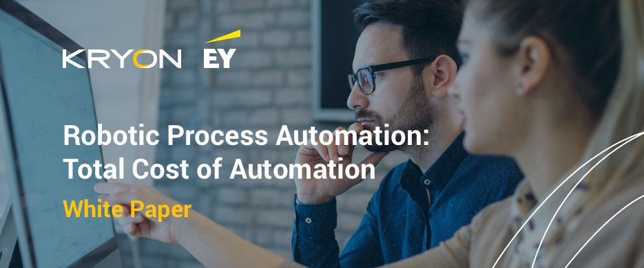 New EY & Kryon Whitepaper Examines the Real Cost of Robotic Process