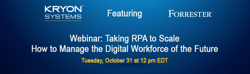 Kryon & Forrester Team Up for a Webinar on Taking RPA to Scale